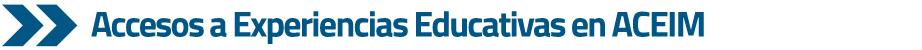 azul accesos experiencias educativas